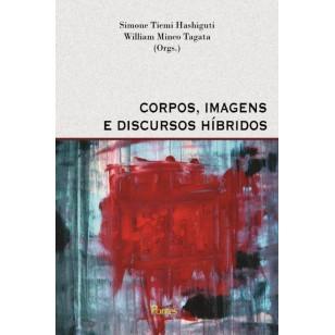 CORPOS, IMAGENS E DISCURSOS HÍBRIDOS
