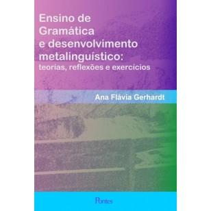 Ensino de gramática e desenvolvimento metalinguístico: teorias, reflexões e exercícios
