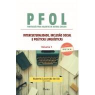 PFOL – PORTUGUÊS PARA FALANTES DE OUTRAS LÍNGUAS INTERCULTURALIDADE, INCLUSÃO SOCIAL  E POLÍTICAS LINGUÍSTICAS - Volume 1