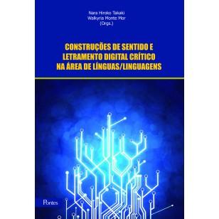 CONSTRUÇÕES DE SENTIDO E LETRAMENTO DIGITAL CRÍTICO NA ÁREA DE LÍNGUAS/LINGUAGENS