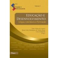 Educação e Desenvolvimento:Língua, Literatura e Formação  vol 3 col Formação e Práxis Docente
