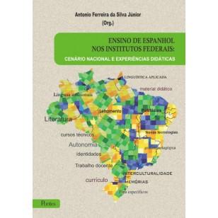 ENSINO DE ESPANHOL NOS INSTITUTOS FEDERAIS:CENÁRIO NACIONAL E EXPERIÊNCIAS DIDÁTICAS