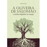 OLIVEIRA DE SALOMÃO – E MINHA TRAJETÓRIA NO TEMPO
