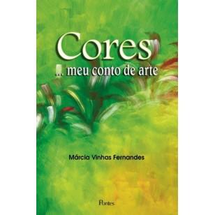CORES ...MEU CONTO DE ARTE