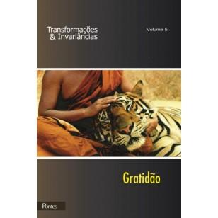 TRANSFORMAÇÕES & INVARIÂNCIAS VOLUME 5 GRATIDÃO