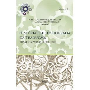História e historiografia  da Tradução: DESAFIOS PARA O SÉCULO XXI