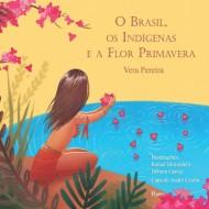 BRASIL, OS INDÍGENAS E A FLOR PRIMAVERA