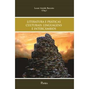 LITERATURA E PRÁTICAS CULTURAIS: LINGUAGENS E INTERCÂMBIOS
