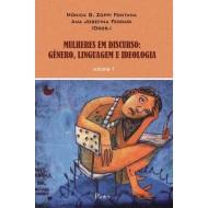 MULHERES EM DISCURSO:GÊNERO, LINGUAGEM E IDEOLOGIA volume 1