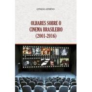 OLHARES SOBRE O CINEMA BRASILEIRO (2001  - 2016)