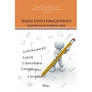Pesquisa, Ensino e Formação Docente - Experiências do Profletras – Ufpa
