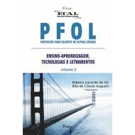 PFOL - PORTUGUÊS PARA FALANTES DE OUTRAS LÍNGUAS ENSINO-APRENDIZAGEM,TECNOLOGIAS E LETRAMENTOS volume 2
