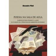 POESIA NA SALA DE AULA - SUBSÍDIOS PARA PENSAR O LUGAR  E A FUNÇÃO DA LITERATURA EM AMBIENTES DE ENSINO