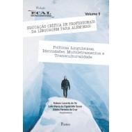 EDUCAÇÃO CRÍTICA DE PROFISSIONAIS DA LINGUAGEM PARA ALÉM-MAR: Políticas Linguísticas,Identidades, Multiletramentos eTransculturalidade