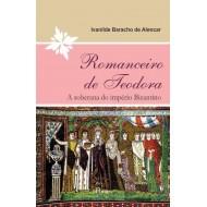 Romanceiro de Teodora -A soberana do império Bizantino