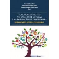 TECNOLOGIAS DIGITAIS NO ENSINO DE LÍNGUAS E NA FORMAÇÃO DE PROFESSORES: REORGANIZANDO SISTEMAS EDUCACIONAIS