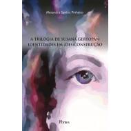 TRILOGIA DE SUSANA GERTOPÁN:IDENTIDADES EM (DES)CONSTRUÇÃO