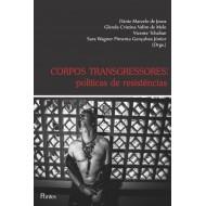 CORPOS TRANSGRESSORES – POLÍTICAS DE RESISTÊNCIAS