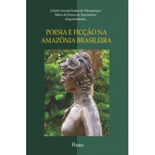 POESIA E FICÇÃO NA AMAZÔNIA BRASILEIRA