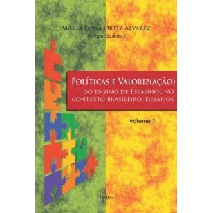 Políticas e Valoriz(ação) do ensino de Espanhol no contexto brasileiro: desafios volume 1