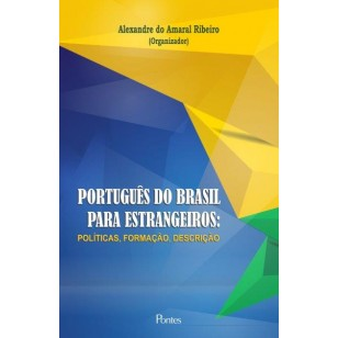 PORTUGUÊS DO BRASIL PARA ESTRANGEIROS: POLÍTICAS, FORMAÇÃO, DESCRIÇÃO
