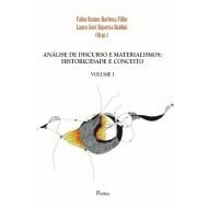 ANÁLISE DE DISCURSO E MATERIALISMOS:  HISTORICIDADE E CONCEITO - VOLUME I
