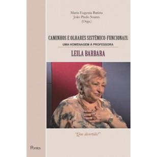 CAMINHOS E OLHARES SISTÊMICO-FUNCIONAIS: UMA HOMENAGEM À PROFESSORA LEILA BARBARA