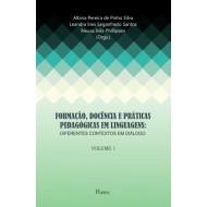 FORMAÇÃO, DOCÊNCIA E PRÁTICAS  PEDAGÓGICAS EM LINGUAGENS: DIFERENTES CONTEXTOS EM DIÁLOGO - Volume 1