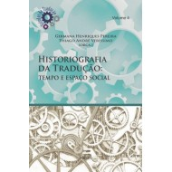 Historiografia da Tradução: Tempo e Espaço Social