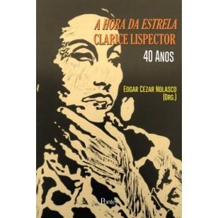 A HORA DA ESTRELA – CLARICE LISPECTOR 40 ANOS