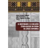 IDENTIDADES E AS RELAÇÕES  ÉTNICO-RACIAIS NO ENSINO  DA LÍNGUA ESPANHOLA