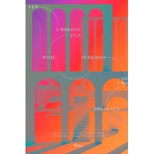 Ler Umberto Eco hoje: sentidos de uma presença
