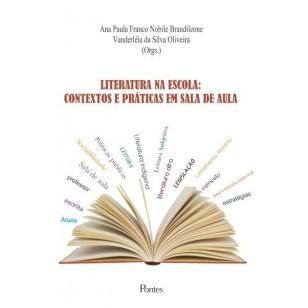 LITERATURA NA ESCOLA:  CONTEXTOS E PRÁTICAS EM SALA DE AULA