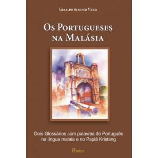 Portugueses na Malásia -  Dois Glossários com palavras do Português na língua malaia e no Papiá Kristang