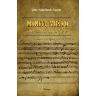 MANECO MÚSICO - Pai e mestre de Carlos Gomes