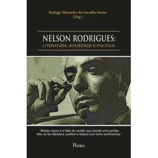 NELSON RODRIGUES: LITERATURA, SOCIEDADE E POLÍTICA