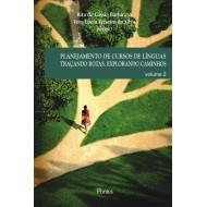 PLANEJAMENTO DE CURSOS DE LÍNGUAS TRAÇANDO ROTAS, EXPLORANDO CAMINHOS - Volume 2