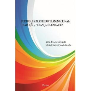 PORTUGUÊS BRASILEIRO TRANSNACIONAL: TRADUÇÃO, HERANÇA E GRAMÁTICA