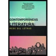 TENDÊNCIAS CONTEMPORÂNEAS NA PESQUISA EM LITERATURA: REDE SUL LETRAS