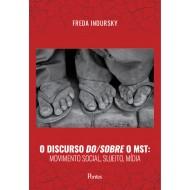 Discurso do/sobre o MST: Movimento social, sujeito , mídia
