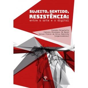 Sujeito, Sentido, Resistência: entre a arte e o digital.