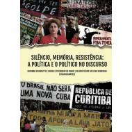 Silêncio, Memória, Resistência: a Política e o Político no Discurso