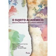 Sujeito Acadêmico: Descolonização do Conhecimento