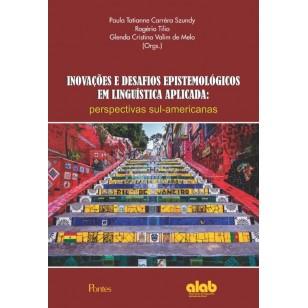 INOVAÇÕES E DESAFIOS EPISTEMOLÓGICOS EM LINGUÍSTICA APLICADA: perspectivas sul-americanas