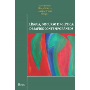 LÍNGUA, DISCURSO E POLÍTICA: DESAFIOS CONTEMPORÂNEOS