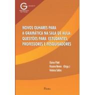 NOVOS OLHARES PARA A GRAMÁTICA NA SALA DE AULA: QUESTÕES PARA  ESTUDANTES, PROFESSORES E PESQUISADORES