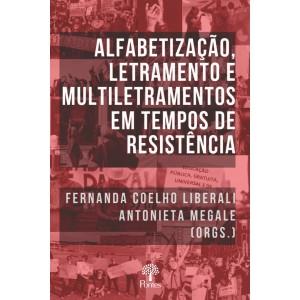 ALFABETIZAÇÃO, LETRAMENTO E MULTILETRAMENTOS  EM TEMPOS DE RESISTÊNCIA