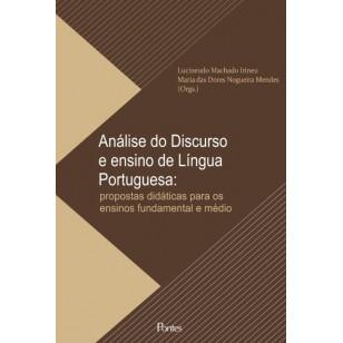 Análise do Discurso e ensino de Língua  Portuguesa: propostas didáticas para os  ensinos fundamental e médio