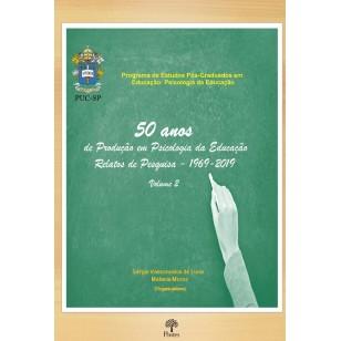 50 Anos de Produção de Conhecimento  em Psicologia da Educação Relatos de Pesquisa - Vol. 2