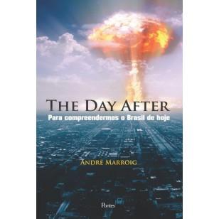 The Day After - Para compreendermos o Brasil de hoje